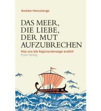 Das Meer, die Liebe, der Mut aufzubrechen Folio Verlag