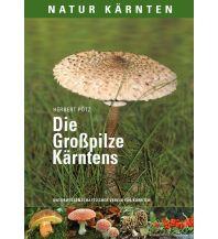 Naturführer Die Großpilze Kärntens Naturwissenschaftlicher Verein f. Kärnten
