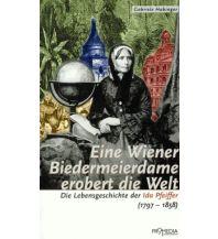 Reiseerzählungen Eine Wiener Biedermeierdame erobert die Welt Promedia Verlag