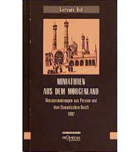 Reiseerzählungen Miniaturen aus dem Morgenland Promedia Verlag