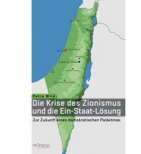 Reiseführer Die Krise des Zionismus und die Ein-Staat-Lösung Promedia Verlag