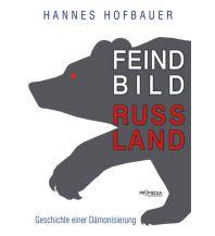 Reiselektüre Hofbauer Hannes - Feindbild Russland Promedia Verlag