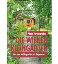 Reiseführer Die Wiener Kleingärten Promedia Verlag