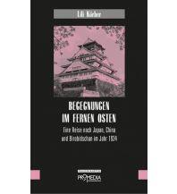 Begegnungen im Fernen Osten Promedia Verlag