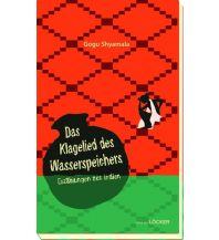 Reiselektüre Das Klagelied des Wasserspeichers Löcker Verlag