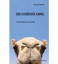 Reiselektüre Das kuhäugige Kamel Löcker Verlag