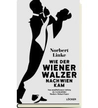 Reiseführer Wie der Wiener Walzer nach Wien kam Löcker Verlag