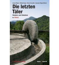 Weitwandern Die letzten Täler - Wandern und Einkehren in Friaul Drava Verlag