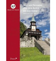 Weitwandern Weg des Friedens von den Alpen bis zur Adria Drava Verlag
