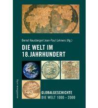 Geografie Die Welt im 18. Jahrhundert Mandelbaum Verlag Michael Baiculescu