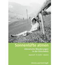 Wanderführer Sonnenlüfte atmen - Literarische Wanderungen in der Ostschweiz Rotpunktverlag rpv