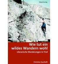 Wanderführer Wie tut ein wildes Wandern wohl Rotpunktverlag rpv