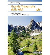Wanderführer Grande Traversata delle Alpi (GTA), Teil 2: Der Süden Rotpunktverlag rpv