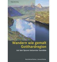 Wanderführer Wandern wie gemalt - Gotthardregion Rotpunktverlag rpv