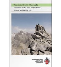 Wanderführer Wanderziel Gipfel - Oberwallis Schweizer Alpin Club