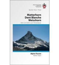Wanderführer SAC Alpine Touren Matterhorn, Dent Blanche, Weisshorn Schweizer Alpin Club