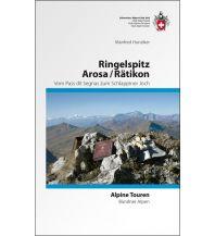 Wanderführer SAC Alpine Touren Ringelspitz, Arosa, Rätikon Schweizer Alpin Club