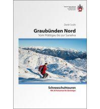 Winterwander- und Schneeschuhführer SAC-Schneeschuhtourenführer Graubünden Nord Schweizer Alpin Club