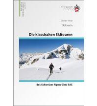 Skitourenführer Schweiz Die klassischen Skitouren des Schweizer Alpen-Club SAC Schweizer Alpin Club