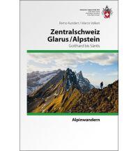 Wanderführer Zentralschweiz Glarus/ Alpstein Schweizer Alpin Club