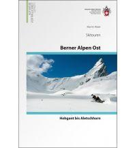 Skitourenführer Schweiz Skitouren Berner Alpen Ost Schweizer Alpin Club
