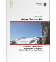 Sportkletterführer Schweiz SAC-Kletterführer Berner Oberland Süd Schweizer Alpin Club