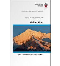 Wanderführer SAC Alpine Touren Walliser Alpen - Vom Col de Balme zum Nufenenpass Schweizer Alpin Club