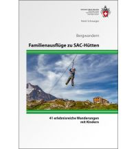 Unterwegs mit Kindern Familienausflüge zu SAC-Hütten Schweizer Alpin Club