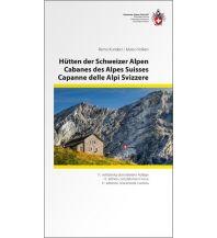 Wanderführer Hütten der Schweizer Alpen/Cabanes des Alpes Suisse/Capanne delle Alpi Svizzere 3 sprachig Schweizer Alpin Club