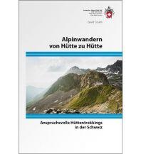 Alpinwandern von Hütte zu Hütte Schweizer Alpin Club