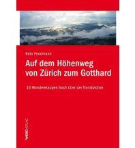 Wanderführer Auf dem Höhenweg von Zürich zum Gotthard Werd Verlag Zürich
