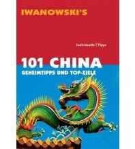 Reiseführer 101 China - Reiseführer von Iwanowski Iwanowski GmbH. Reisebuchverlag
