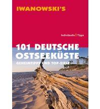 Reiseführer 101 Deutsche Ostseeküste - Reiseführer von Iwanowski Iwanowski GmbH. Reisebuchverlag