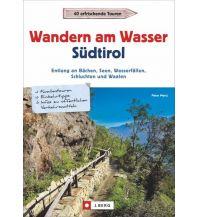 Wanderführer Wandern am Wasser Südtirol Josef Berg Verlag im Bruckmann Verlag