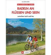 Radführer Radeln an Flüssen und Seen zwischen Lech und Inn Josef Berg Verlag im Bruckmann Verlag