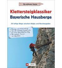 Klettersteigführer Klettersteigklassiker Bayerische Hausberge Josef Berg Verlag im Bruckmann Verlag