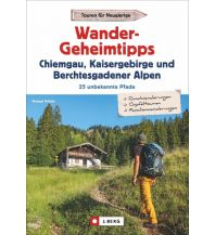 Wandergeheimtipps Chiemgau, Kaisergebirge, Berchtesgadener Alpen Josef Berg Verlag im Bruckmann Verlag