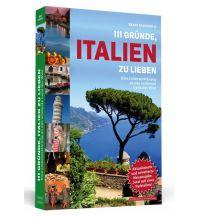 Reiseführer 111 Gründe, Italien zu lieben Schwarzkopf & Schwarzkopf