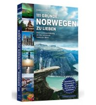 Reiseführer 111 Gründe, Norwegen zu lieben Schwarzkopf & Schwarzkopf