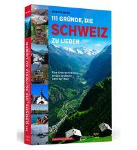 Reiseführer 111 Gründe, die Schweiz zu lieben Schwarzkopf & Schwarzkopf