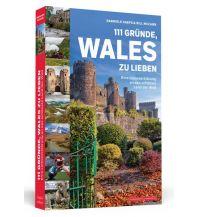 Reiseführer 111 Gründe, Wales zu lieben Schwarzkopf & Schwarzkopf