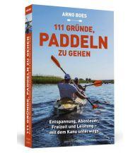 Kanusport 111 Gründe, paddeln zu gehen Schwarzkopf & Schwarzkopf