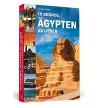 Reiseführer 111 Gründe, Ägypten zu lieben Schwarzkopf & Schwarzkopf