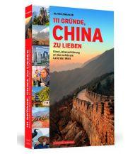 Reiseführer 111 Gründe, China zu lieben Schwarzkopf & Schwarzkopf