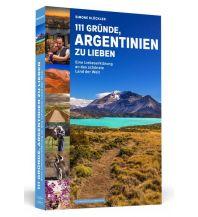 Reiseführer 111 Gründe, Argentinien zu lieben Schwarzkopf & Schwarzkopf