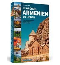 Reiseführer 111 Gründe, Armenien zu lieben Schwarzkopf & Schwarzkopf