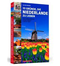 Reiseführer 111 Gründe, die Niederlande zu lieben Schwarzkopf & Schwarzkopf