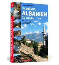 Reiseführer 111 Gründe, Albanien zu lieben Schwarzkopf & Schwarzkopf