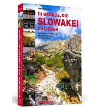 Reiseführer 111 Gründe, die Slowakei zu lieben Schwarzkopf & Schwarzkopf