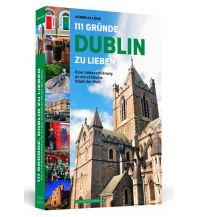 Reiseführer 111 Gründe, Dublin zu lieben Schwarzkopf & Schwarzkopf